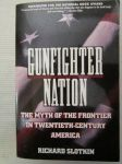 Gunfighter nation - The Myth Of The Frontier In Twentieth-Century America