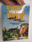Fight for the sky - True stories of wartime fighter pilots