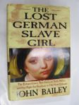The Lost German Slave Girl. The Extraordinary True Story of Sally Miller and Her Fight for Freedom in Old New Orleans