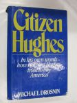 Citizen Hughes. In his own words - how Howard Hughes tried to buy America