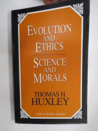 Evolution and Ethics - Science and Morals