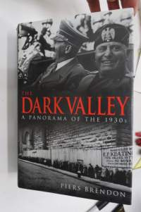 The Dark Valley - A panorama of the 1930´s