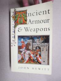 Ancient Armour & Weapons from the iron age to the thirteenth century