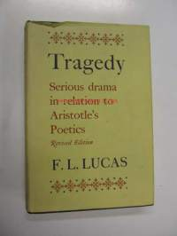 Tragedy. Serious drama in relation to Aristotle's poetics